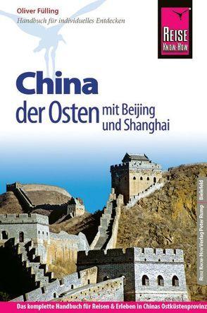 Reise Know-How China – der Osten mit Beijing und Shanghai von Fülling,  Oliver
