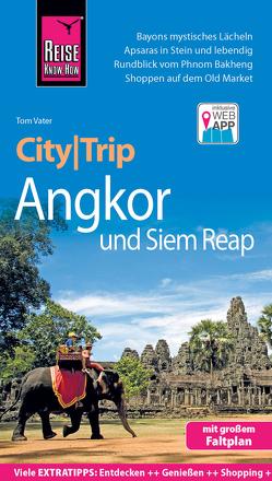 Reise Know-How CityTrip Angkor und Siem Reap von Vater,  Tom