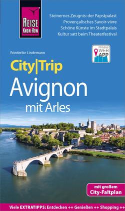 Reise Know-How CityTrip Avignon mit Arles von Lindemann,  Friederike