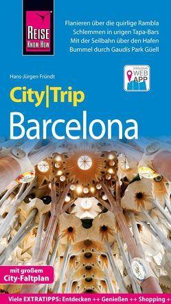 Reise Know-How CityTrip Barcelona mit 4 Stadtspaziergängen von Fründt,  Hans-Jürgen