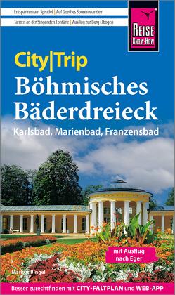 Reise Know-How CityTrip Böhmisches Bäderdreieck von Bingel,  Markus
