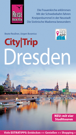 Reise Know-How CityTrip Dresden von Bosenius,  Jürgen, Reußner,  Beate