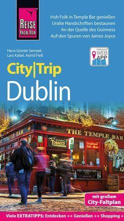 Reise Know-How CityTrip Dublin von Fieß,  Astrid, Kabel,  Lars, Semsek,  Hans Günter