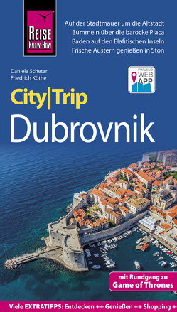 Reise Know-How CityTrip Dubrovnik (mit Rundgang zu Game of Thrones) von Köthe,  Friedrich, Schetar,  Daniela