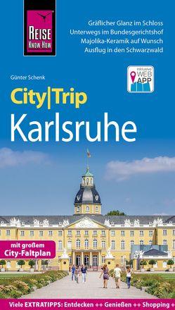 Reise Know-How CityTrip Karlsruhe von Schenk,  Günter