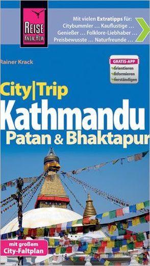 Reise Know-How CityTrip Kathmandu, Patan und Bhaktapur von Krack,  Rainer