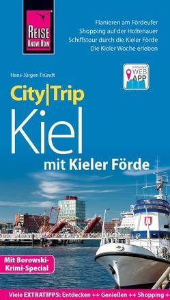 Reise Know-How CityTrip Kiel mit Kieler Förde von Fründt,  Hans-Jürgen