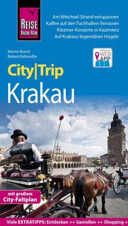 Reise Know-How CityTrip Krakau von Brand,  Martin, Kalimullin,  Robert