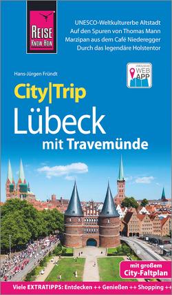 Reise Know-How CityTrip Lübeck mit Travemünde von Fründt,  Hans-Jürgen