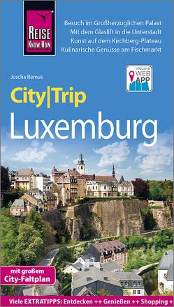 Reise Know-How CityTrip Luxemburg von Remus,  Joscha