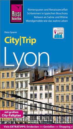 Reise Know-How CityTrip Lyon von Sparrer,  Petra