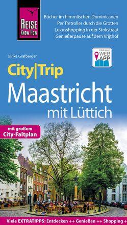 Reise Know-How CityTrip Maastricht von Grafberger,  Ulrike