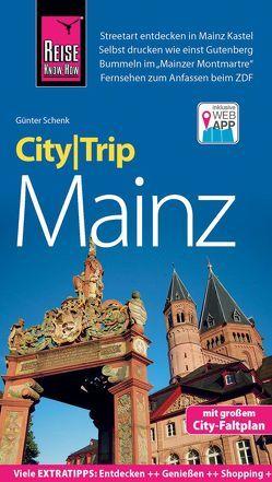 Reise Know-How CityTrip Mainz von Schenk,  Günter