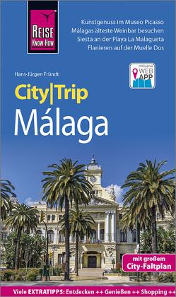 Reise Know-How CityTrip Málaga von Fründt,  Hans-Jürgen