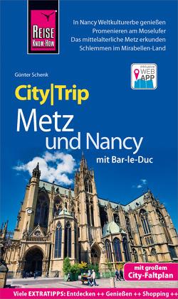 Reise Know-How CityTrip Metz und Nancy mit Bar-Le-Duc von Schenk,  Günter