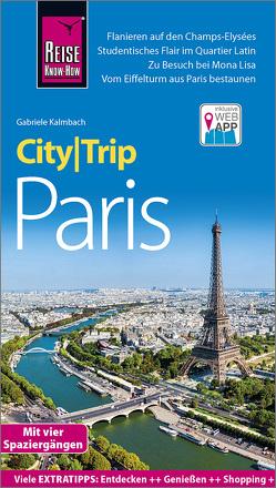 Reise Know-How CityTrip Paris von Kalmbach,  Gabriele