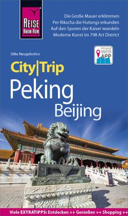 Reise Know-How CityTrip Peking / Beijing von Neugebohrn,  Silke