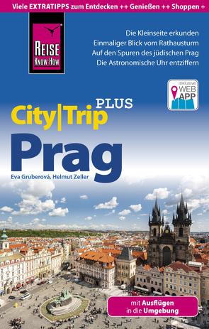 Reise Know-How CityTrip PLUS Prag mit Ausflügen in die Umgebung von Gruberová,  Eva, Zeller,  Helmut