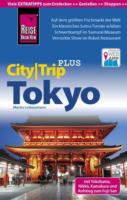 Reise Know-How Reiseführer Tokyo mit Yokohama (CityTrip PLUS) von Lutterjohann,  Martin