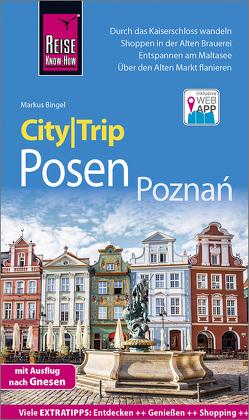 Reise Know-How CityTrip Posen / Poznań von Bingel,  Markus