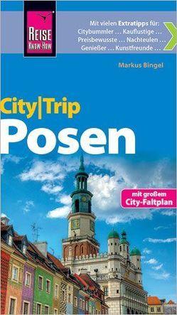 Reise Know-How CityTrip Posen von Bingel,  Markus