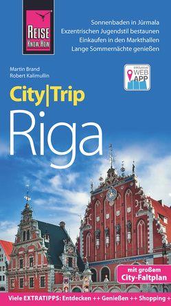 Reise Know-How CityTrip Riga von Brand,  Martin, Kalimullin,  Robert