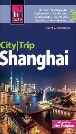 Reise Know-How CityTrip Shanghai von Dreckmann,  Joerg