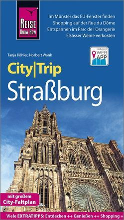 Reise Know-How CityTrip Straßburg von Koehler,  Tanja, Wank,  Norbert