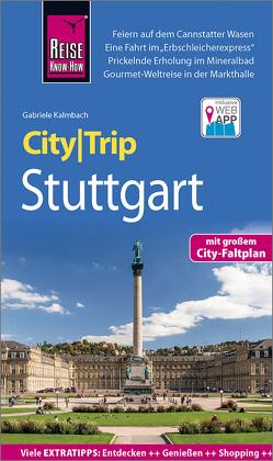 Reise Know-How CityTrip Stuttgart von Kalmbach,  Gabriele
