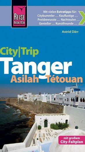 Reise Know-How CityTrip Tanger, Asilah, Tétouan von Därr,  Astrid