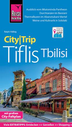 Reise Know-How CityTrip Tiflis / Tbilisi von Hälbig,  Ralph