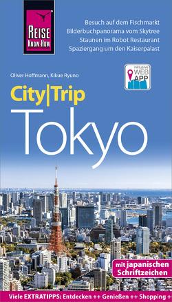Reise Know-How CityTrip Tokyo von Hoffmann,  Oliver, Ryuno,  Kikue