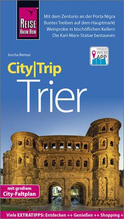 Reise Know-How CityTrip Trier von Remus,  Joscha