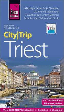 Reise Know-How CityTrip Triest von Bettschart,  Roland, Kofler,  Birgit
