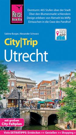 Reise Know-How CityTrip Utrecht von Bürger,  Sabine, Schwarz,  Alexander