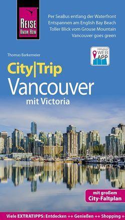 Reise Know-How CityTrip Vancouver mit Victoria von Barkemeier,  Thomas