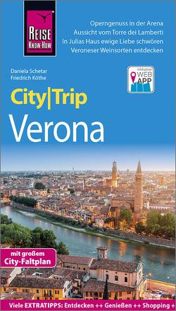 Reise Know-How CityTrip Verona von Köthe,  Friedrich, Schetar,  Daniela
