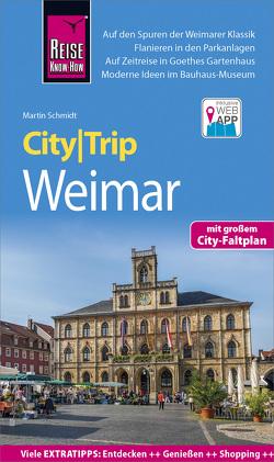 Reise Know-How CityTrip Weimar von Schmidt,  Martin