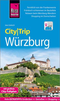 Reise Know-How CityTrip Würzburg von Sobisch,  Jens