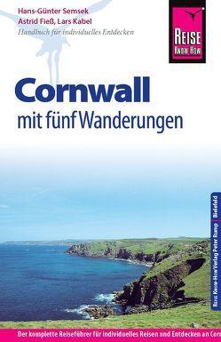 Reise Know-How Cornwall mit fünf Wanderungen von Fieß,  Astrid, Kabel,  Lars, Semsek,  Hans Günter