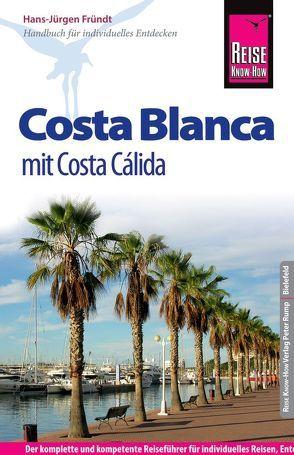 Reise Know-How Costa Blanca mit Costa Cálida von Fründt,  Hans-Jürgen