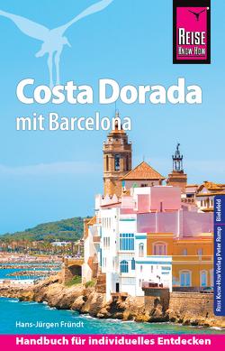 Reise Know-How Costa Dorada mit Barcelona: Reiseführer für individuelles Entdecken von Fründt,  Hans-Jürgen