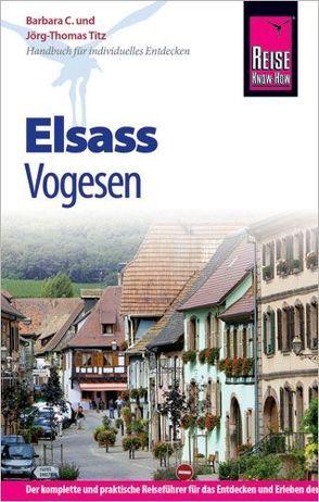 Reise Know-How Elsass und Vogesen von Titz,  Barbara, Titz,  Jörg-Thomas