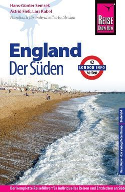 Reise Know-How England – der Süden mit London von Fieß,  Astrid, Kabel,  Lars, Semsek,  Hans-Günter