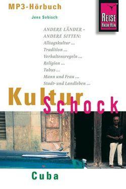 Reise Know-How Hörbuch KulturSchock Cuba von Sobisch,  Jens