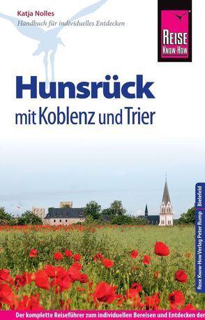 Reise Know-How Hunsrück mit Koblenz und Trier von Nolles,  Katja