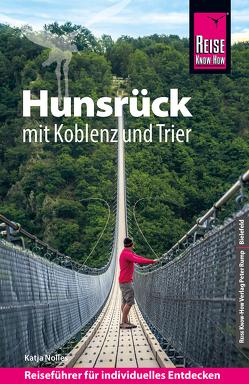 Reise Know-How Hunsrück mit Koblenz und Trier: Reiseführer für individuelles Entdecken von Nolles,  Katja