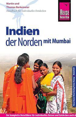 Reise Know-How Reiseführer Indien – der Norden mit Mumbai von Barkemeier,  Martin, Barkemeier,  Thomas
