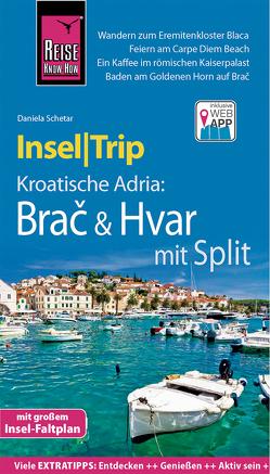 Reise Know-How InselTrip Brač & Hvar mit Split von Schetar,  Daniela