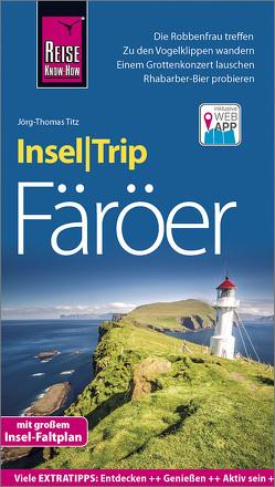 Reise Know-How InselTrip Färöer von Titz,  Jörg-Thomas